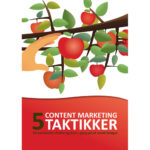 5 Content Marketing Taktikker